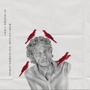 Musica per Autoambulanze - Giacomo Toni